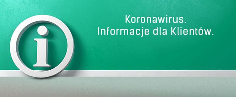 Koronawirus - Informacja dla Klientów
